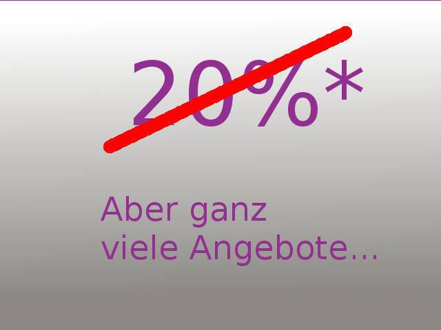 Keine 20 Prozent auf Alles